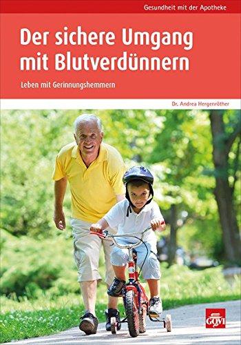 Der sichere Umgang mit Blutverdünnern: Leben mit Gerinnungshemmern (Gesundheit mit der Apotheke)
