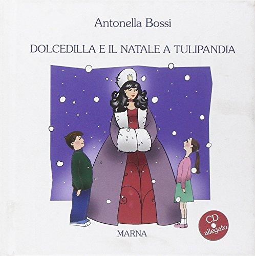dolcedilla-e-il-natale-a-tulipandia-con-cd-audio-dolcedilla-di-tulipandia