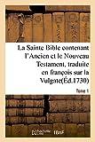 la sainte bible contenant l ancien et le nouveau testament tome 1 traduite en franc ois sur la vulgate
