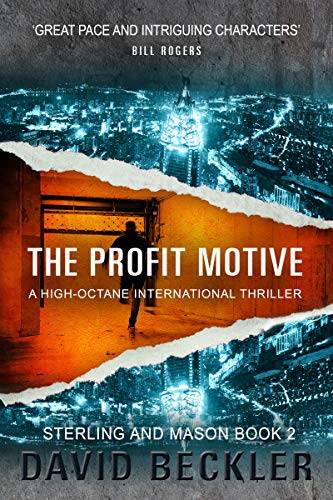 THE PROFIT MOTIVE: A high-octane international thriller (Mason & Sterling Book 2) by [Beckler, David]