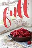 #3: Full: Food, Jesus, and the Battle for Satisfaction