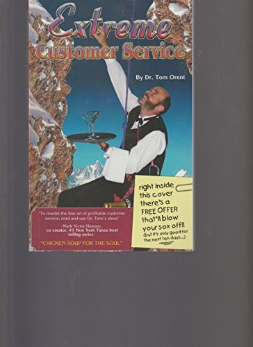 Extreme customer service: Beyond the edge by Tom Orent (2000-08-02)