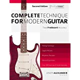 Complete Technique for Modern Guitar: Over 200 Fast-Working Exercises with Audio Examples (Guitar Technique Book 5) (English Edition)
