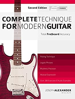 Complete Technique for Modern Guitar: Over 200 Fast-Working Exercises with Audio Examples (Guitar Technique Book 5) (English Edition) par [Alexander, Joseph]