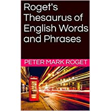 Roget's Thesaurus of English Words and Phrases  (English Edition)