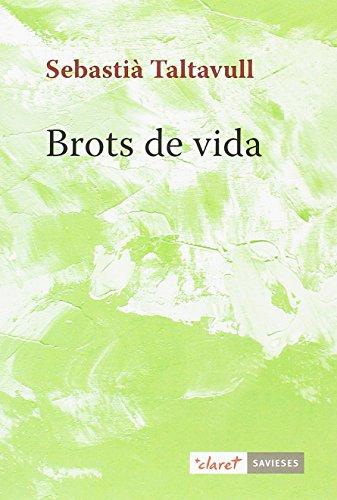 Brots de vida (Savieses) por Sebastià Taltavull Anglada