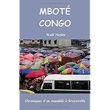 MBOTÉ CONGO: Chroniques d'un mundélé à Brazzaville