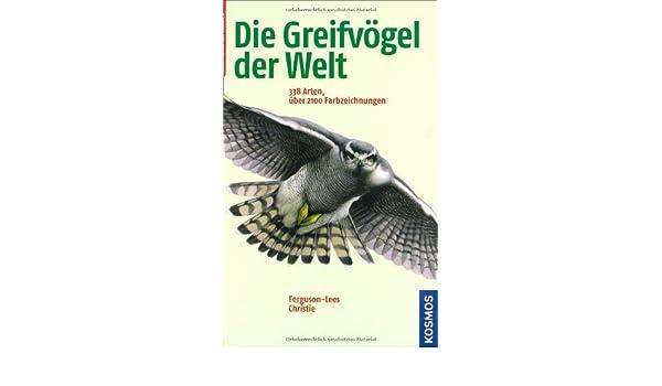 Die Greifvögel der Welt: 338 Arten: Amazon.co.uk: James Ferguson ...