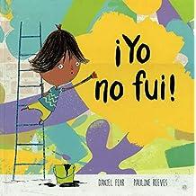 ¡Yo no fui!/ I Did Not Go!