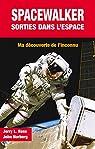 Spacewalker : sorties dans l'espace par Jerry L Ross