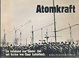 Atomkraft. Von Brokdorf bis Bonn (heimat heute, Band 15) -