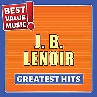 J.B. Lenoir - Greatest Hits (Best Value Music)