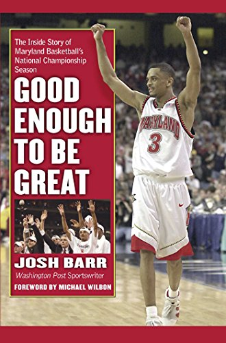 Good Enough to Be Great: The Inside Story of Maryland Basketball's National Championship Season por Josh Barr