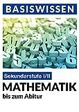 Mathematik: Bis zum Abitur (Basiswissen 1) Vergleich