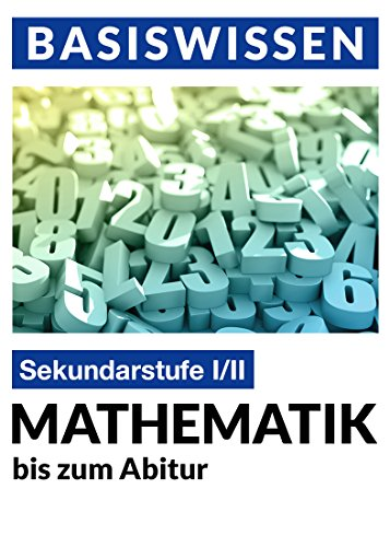 formelsammlung bis zum abitur Mathematik: Bis zum Abitur (Basiswissen 1)