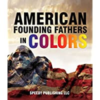 American Founding Fathers In Color: Adams, Washington, Jefferson and Others