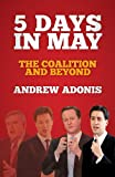 5 Days in May: The Coalition and Beyond