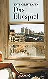 'Das Ehespiel: Roman' von Kate Christensen