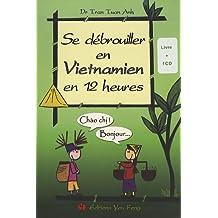 Se débrouiller en vietnamien en 12 heures (1CD audio)