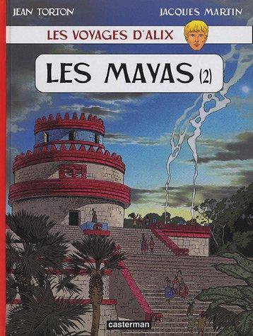 Les voyages d'Alix : Les Mayas : Tome 2