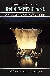 Hoover Dam: An American Adventure by Joseph E. Stevens (1990-09-15)