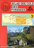 Atlas routiers - Atlas des cols des Pyrénées, tome 3 : Luchon - Andorre - Ax-les-Thermes
