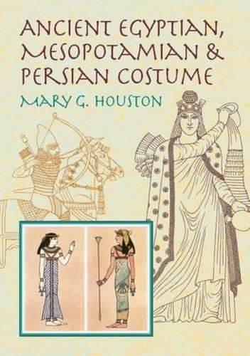 Ancient Egyptian, Mesopotamian and Persian Costume (Dover Fashion and Costumes)