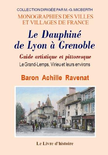 LE DAUPHINE DE LYON A GRENOBLE. Guide artistique et pittoresque