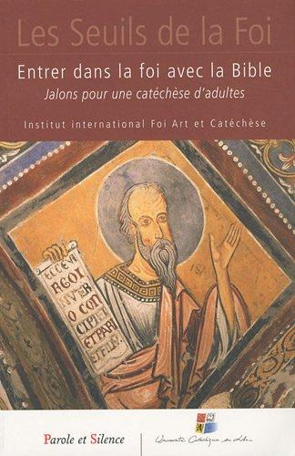 Entrer dans la foi avec la Bible : Jalons pour une catéchèse d'adultes