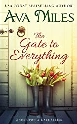 The Gate to Everything (Once Upon a Dare) (Volume 1) by Ava Miles (2016-07-05)