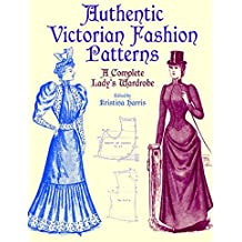 Victorian Fashions: A Complete Lady's Wardrobe (Dover Fashion and Costumes)