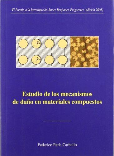 Estudio de los mecanismos de daño en materiales compuestos (Premio Focus-Abengoa y Premio Javier Benjumea Puigcerver) por Federico París Carballo