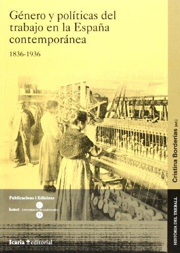 Descargar Libro Género y políticas del trabajo en la España contemporánea (1836-1936) de Cristina Borderias Mondejar