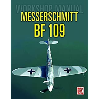 Messerschmitt Bf 109: Workshop Manual