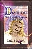 DIARIO DE EL PUENTE A LA LIBERTAD (Spanish Edition) by Puente A la Libertad (2005-09-13)