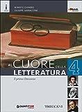 Cuore della letteratura. Per le Scuole superiori. Con e-book. Con espansione online: 4
