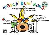 Kräsch! Bum! Bäng! Schlagzeugschule für Kinder: Schlagzeugschule für Kinder ab 6 Jahren leicht und verständlich von Olaf Satzer (2003) Broschiert