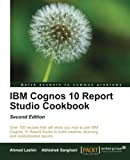 IBM Cognos 10 Report Studio Cookbook, Second Edition (English Edition)