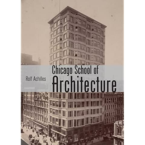 The Chicago School of Architecture: Building the Modern City, 1880–1910 (Shire Library USA)