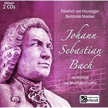 Berühmte Musiker. Johann Sebastian Bach. Im Kontext der Muikgeschichte. 2 CDs
