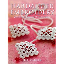 Hardanger Embroidery: 20 Stunning Counted Thread Projects