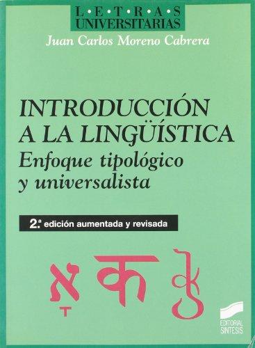 Introducción a la lingüistica: enfoque tipológico y universalista (Letras universitarias) por Juan Carlos Moreno Cabrera
