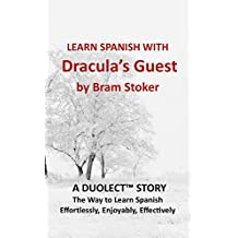 Learn Spanish with Dracula's Guest by Bram Stoker: A Duolect Story (English Edition)