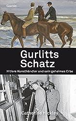 Gurlitts Schatz: Hitlers Kunsthändler und sein geheimes Erbe (German Edition)