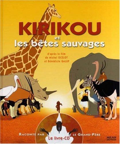 Kirikou et les bêtes sauvages (1CD audio) par Michel Ocelot, Philippe Andrieu, Bénédicte Galup, Marine Locatelli