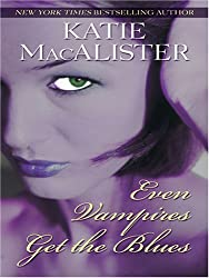 Even Vampires Get the Blues by Katie MacAlister (2006-10-02)