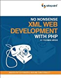 No Nonsense XML Web Development With PHP