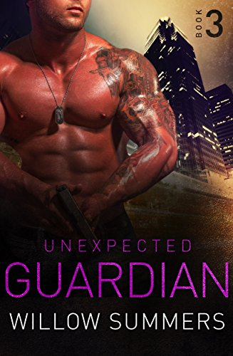 Unexpected Guardian (Skyline Trilogy Book 3) (English Edition) par Willow Summers