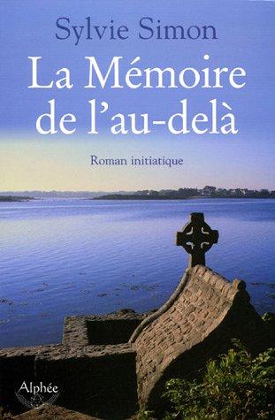 La Mémoire de l'au-delà - Roman initiatique par Sylvie Simon