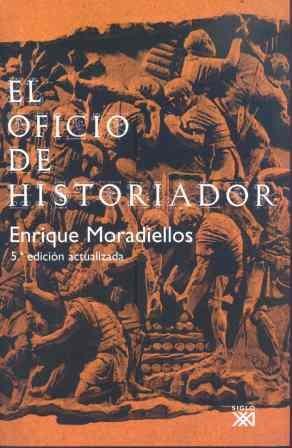 El oficio de historiador por Enrique Moradiellos García